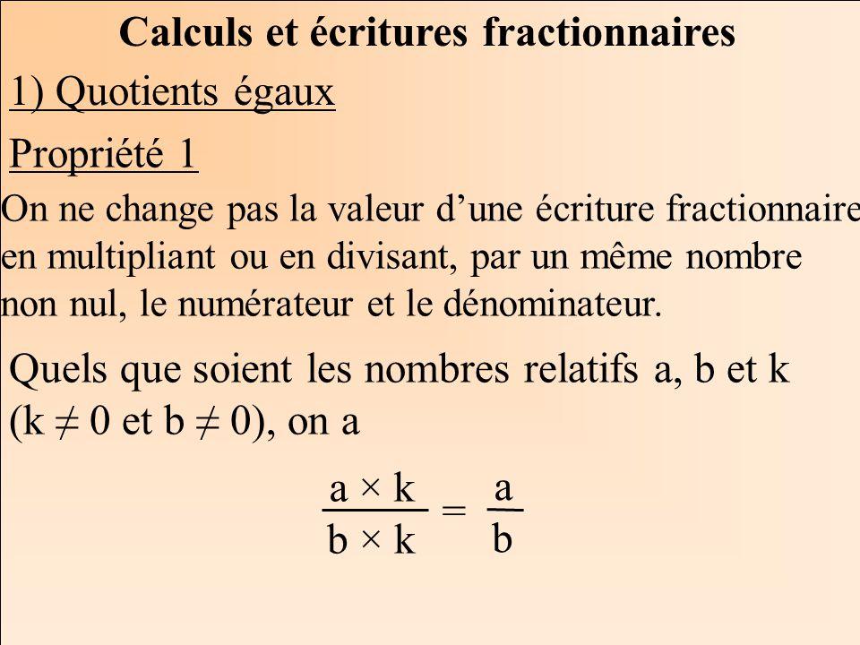 Les mathématiques Autrement Calculs et écritures fractionnaires 1) Quotients égaux On ne change pas la valeur dune écriture fractionnaire en multiplia