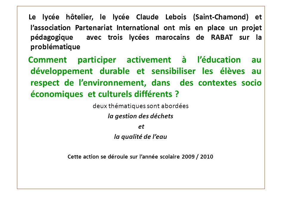 Le lycée hôtelier, le lycée Claude Lebois (Saint-Chamond) et lassociation Partenariat International ont mis en place un projet pédagogique avec trois