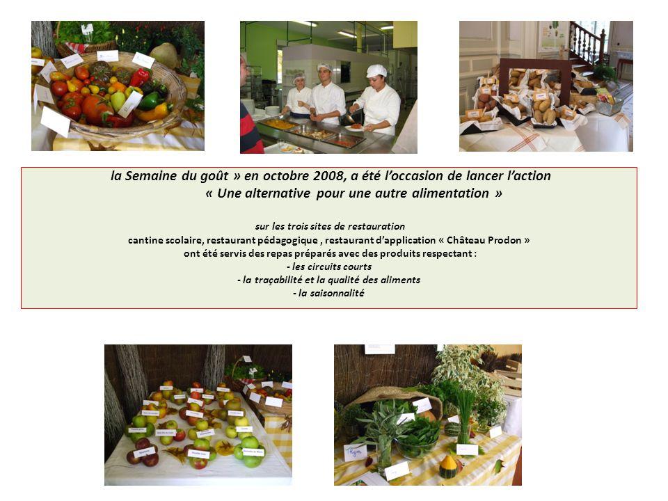 la Semaine du goût » en octobre 2008, a été loccasion de lancer laction « Une alternative pour une autre alimentation » sur les trois sites de restaur