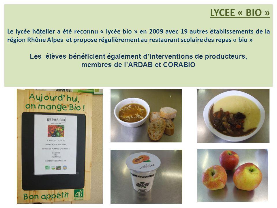 LYCEE « BIO » Le lycée hôtelier a été reconnu « lycée bio » en 2009 avec 19 autres établissements de la région Rhône Alpes et propose régulièrement au