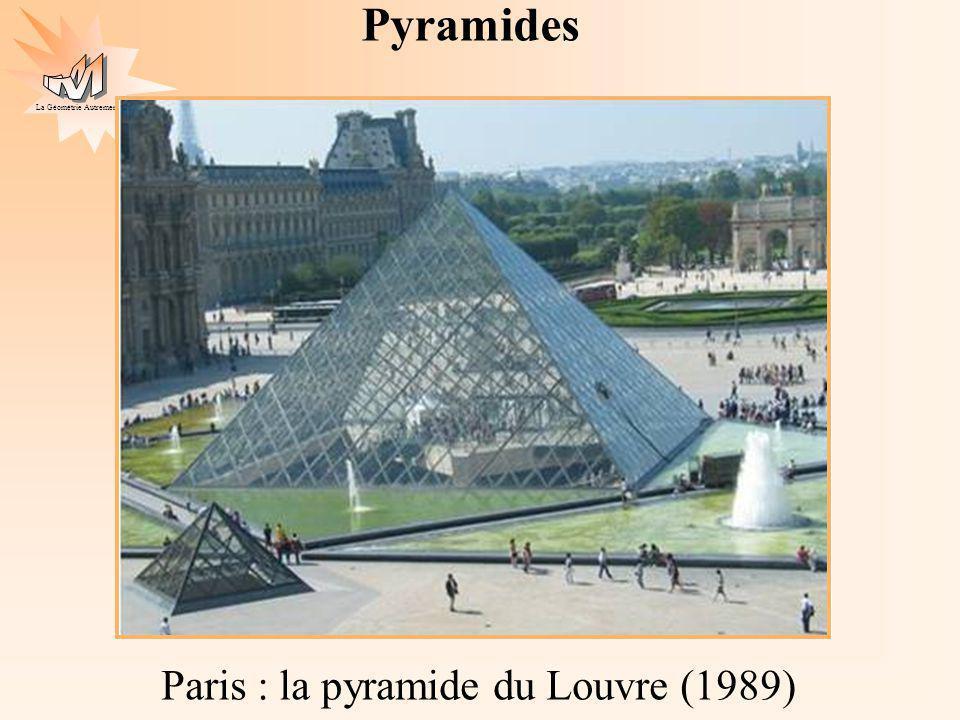 La Géométrie Autrement Paris : la pyramide du Louvre (1989) Pyramides