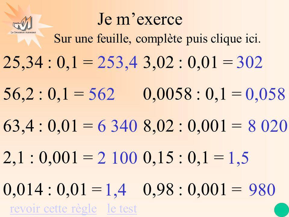La Géométrie Autrement Pour multiplier un nombre décimal par 1 000 je déplace la virgule de 3 rangs vers la droite par 10 000 je déplace la virgule de