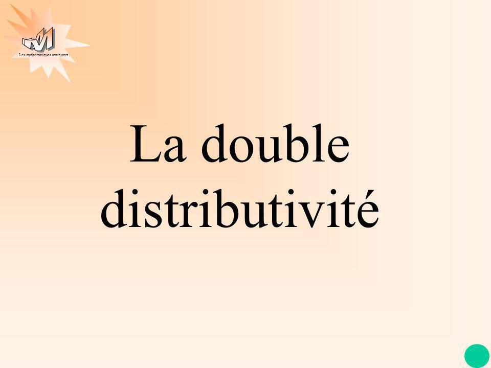 Les mathématiques autrement La double distributivité