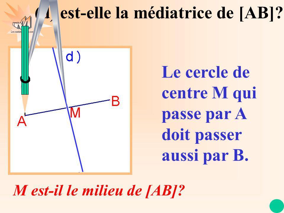 Les mathématiques autrement M est-il le milieu de [AB].