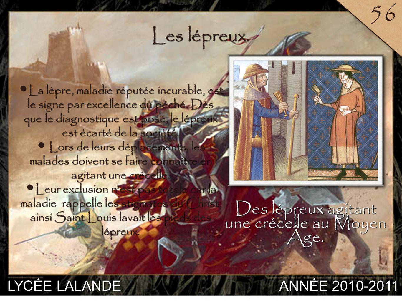 LYCÉE LALANDE ANNÉE 2010-2011 56 4 Les lépreux.