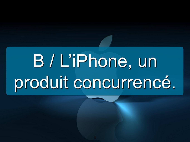 3 B / LiPhone, un produit concurrencé. 3