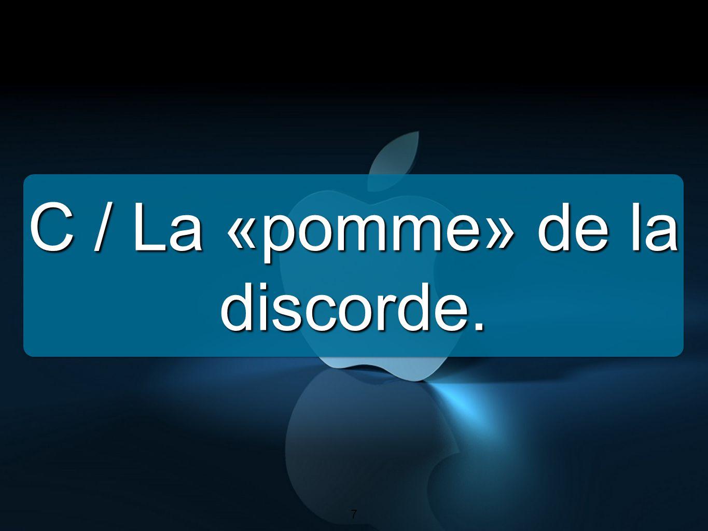 7 C / La «pomme» de la discorde. 7