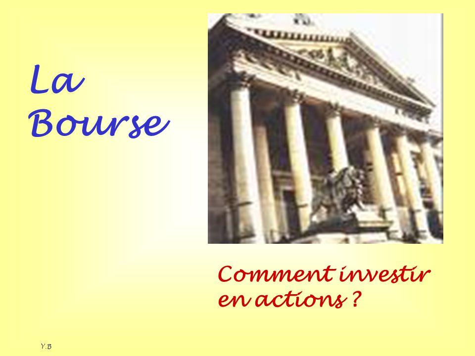 Y.B La Bourse Comment investir en actions