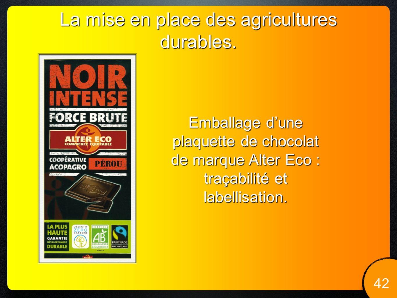 42 La mise en place des agricultures durables. Emballage dune plaquette de chocolat de marque Alter Eco : traçabilité et labellisation.