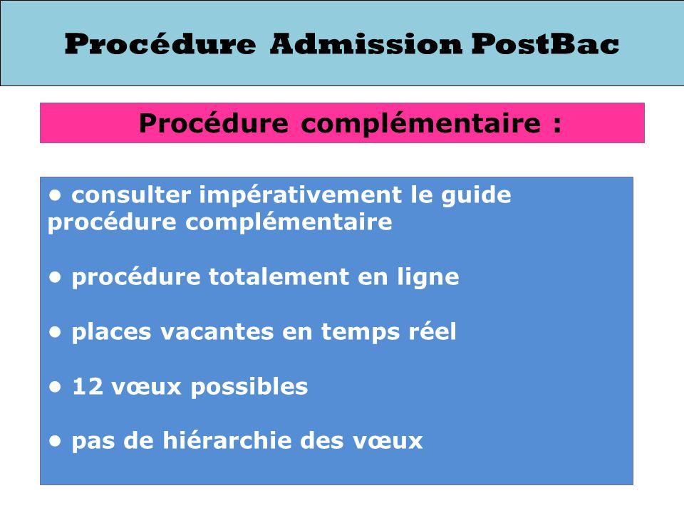 consulter impérativement le guide procédure complémentaire procédure totalement en ligne places vacantes en temps réel 12 vœux possibles pas de hiérar