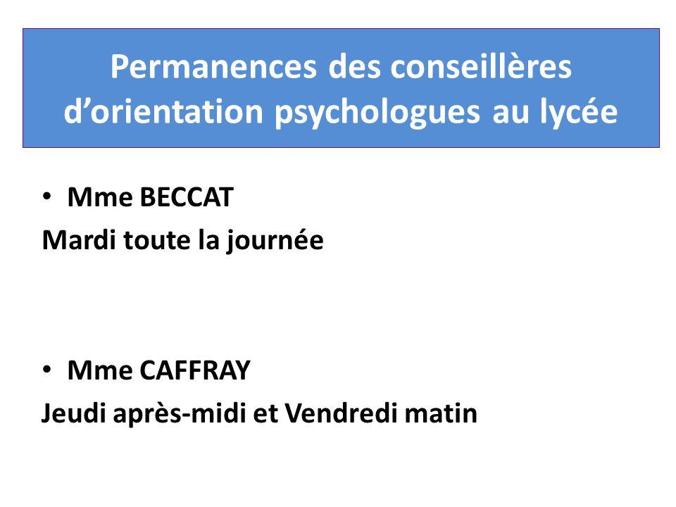 Permanences des conseillères dorientation psychologues au lycée Mme BECCAT Mardi toute la journée Mme CAFFRAY Jeudi après-midi et Vendredi matin