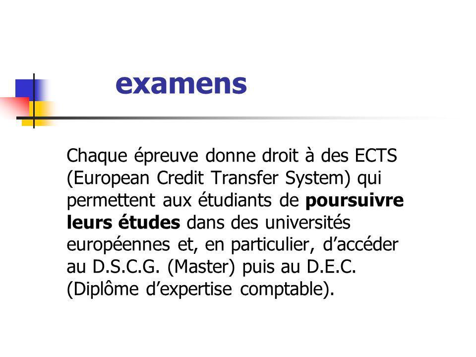 Chaque épreuve donne droit à des ECTS (European Credit Transfer System) qui permettent aux étudiants de poursuivre leurs études dans des universités e