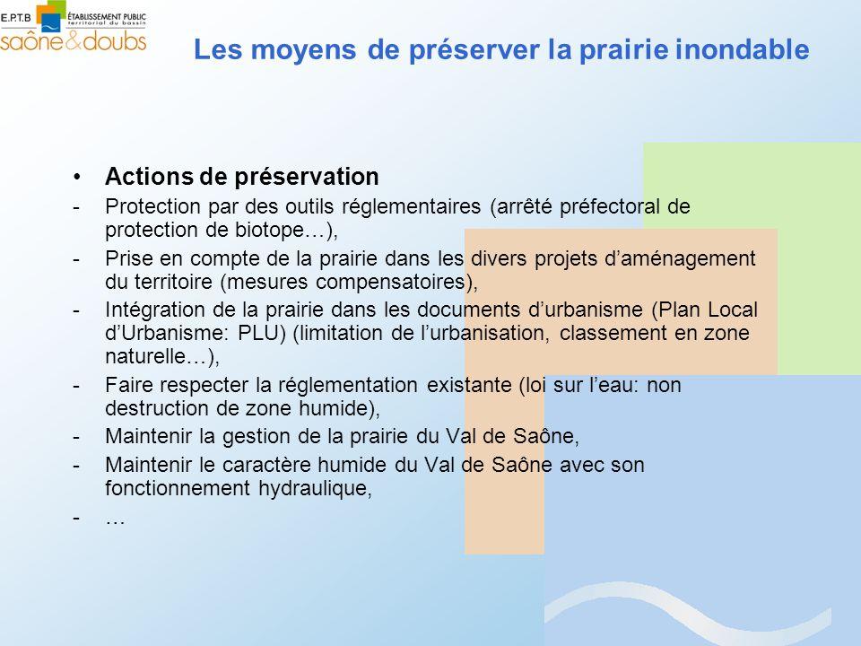 Actions de préservation -Protection par des outils réglementaires (arrêté préfectoral de protection de biotope…), -Prise en compte de la prairie dans