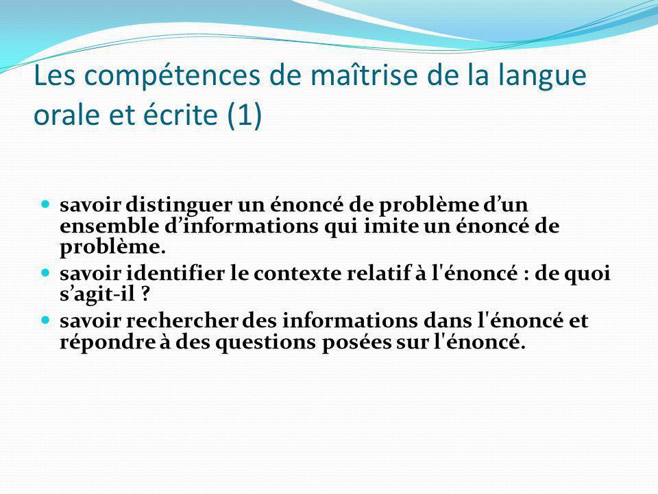 Les compétences de maîtrise de la langue orale et écrite (1) savoir distinguer un énoncé de problème dun ensemble dinformations qui imite un énoncé de