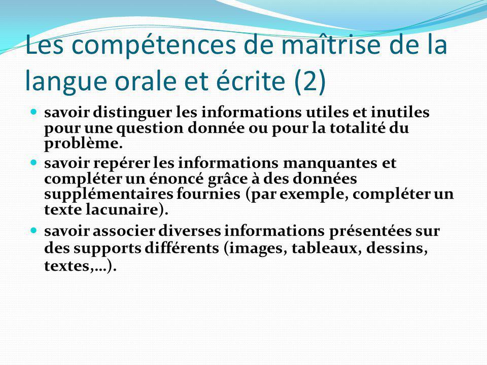 Les compétences de maîtrise de la langue orale et écrite (2) savoir distinguer les informations utiles et inutiles pour une question donnée ou pour la totalité du problème.