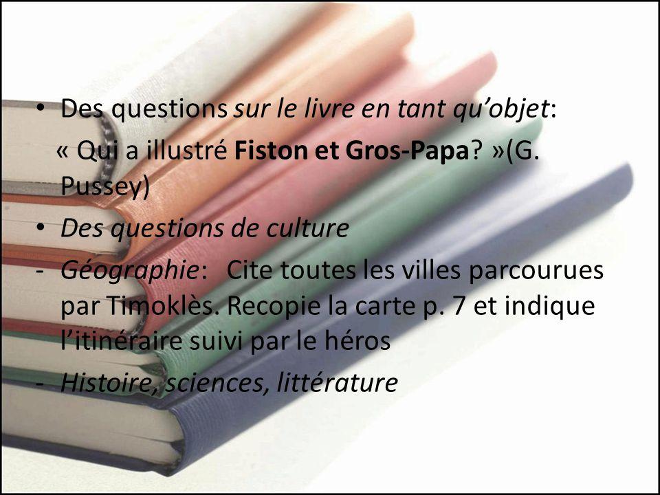 Des questions sur le livre en tant quobjet: « Qui a illustré Fiston et Gros-Papa.