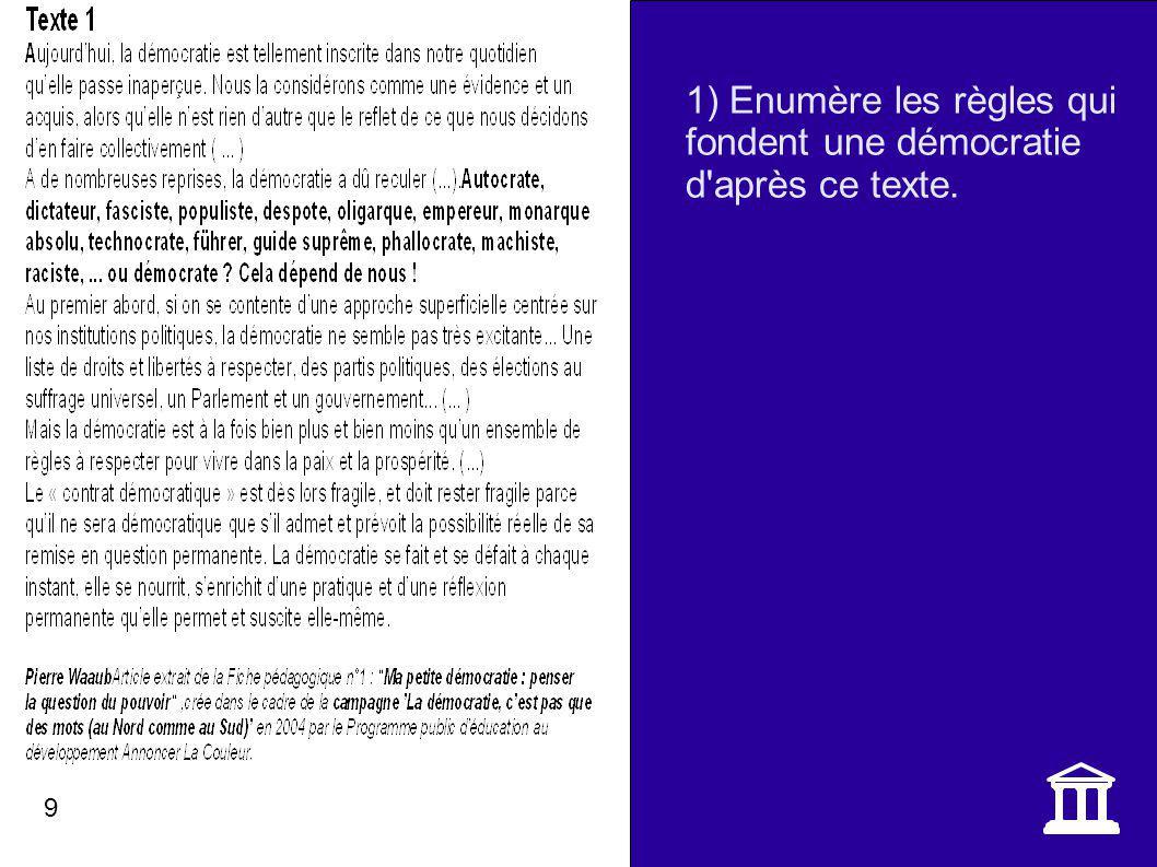 1) Enumère les règles qui fondent une démocratie d'après ce texte. 9