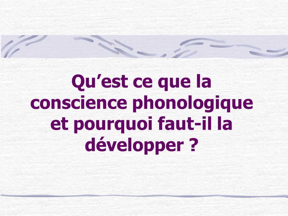 Quest ce que la conscience phonologique et pourquoi faut-il la développer ?