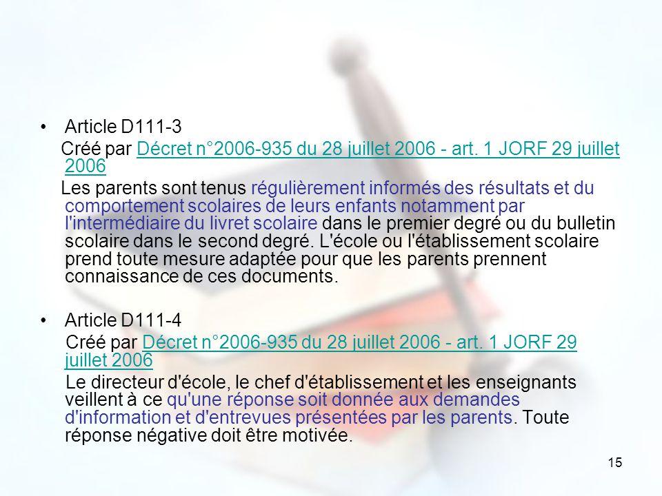 15 Article D111-3 Créé par Décret n°2006-935 du 28 juillet 2006 - art. 1 JORF 29 juillet 2006Décret n°2006-935 du 28 juillet 2006 - art. 1 JORF 29 jui