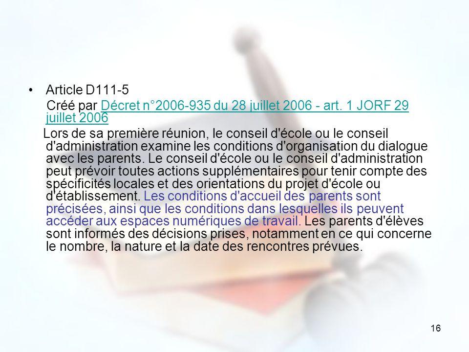 16 Article D111-5 Créé par Décret n°2006-935 du 28 juillet 2006 - art. 1 JORF 29 juillet 2006Décret n°2006-935 du 28 juillet 2006 - art. 1 JORF 29 jui