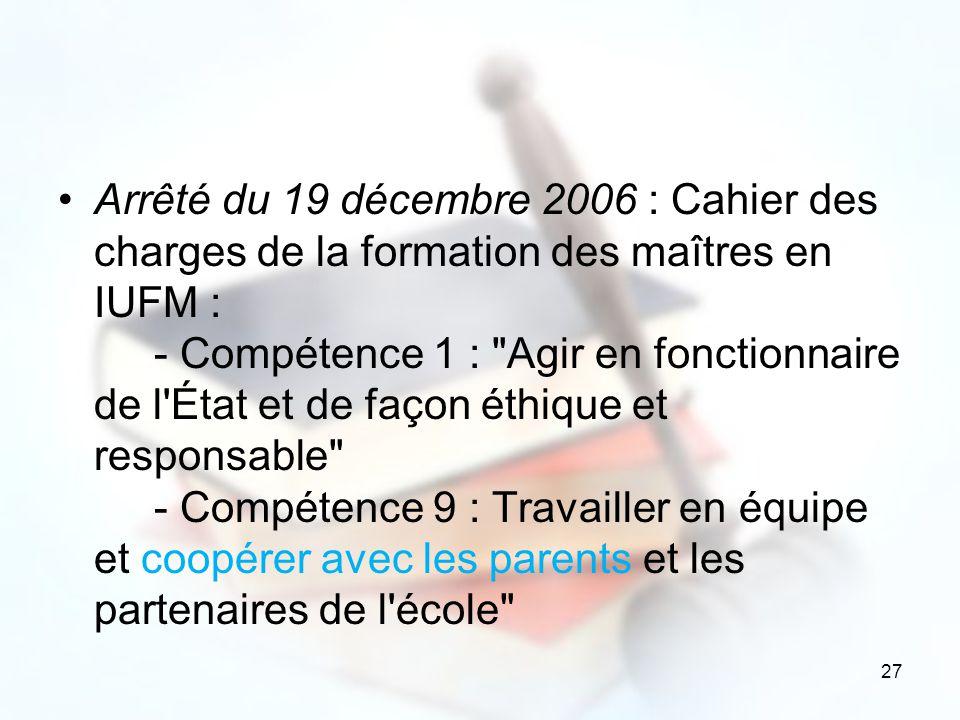 27 Arrêté du 19 décembre 2006 : Cahier des charges de la formation des maîtres en IUFM : - Compétence 1 :