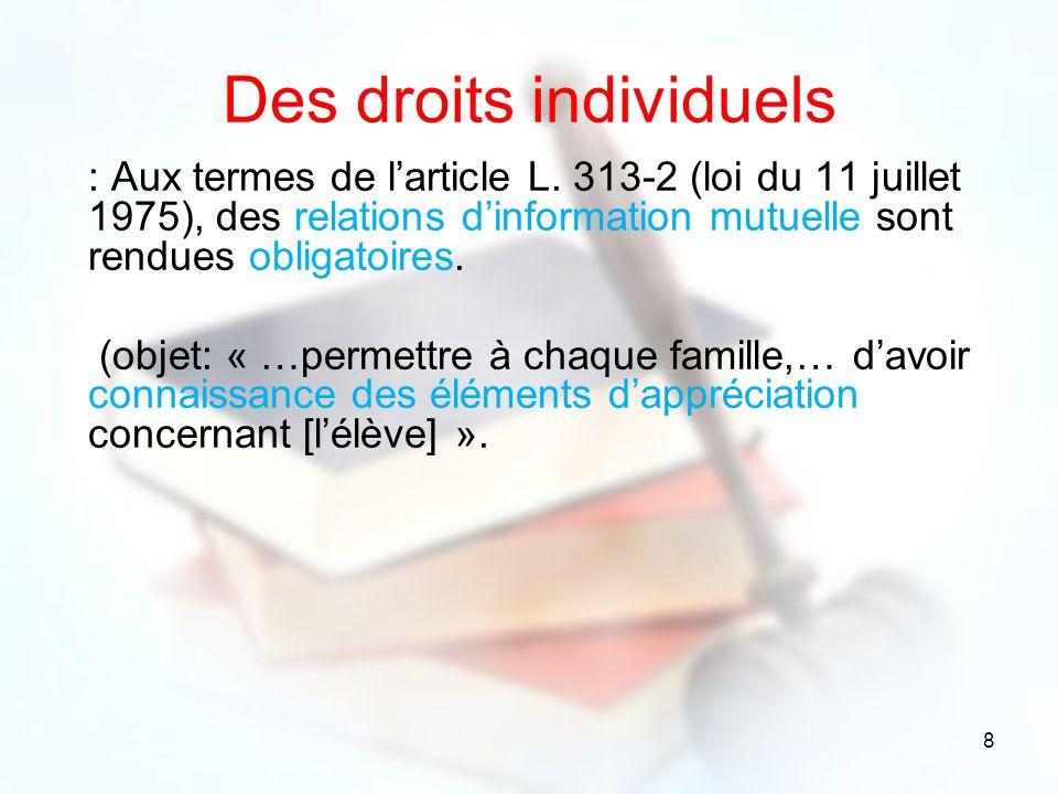 8 Des droits individuels : Aux termes de larticle L. 313-2 (loi du 11 juillet 1975), des relations dinformation mutuelle sont rendues obligatoires. (o