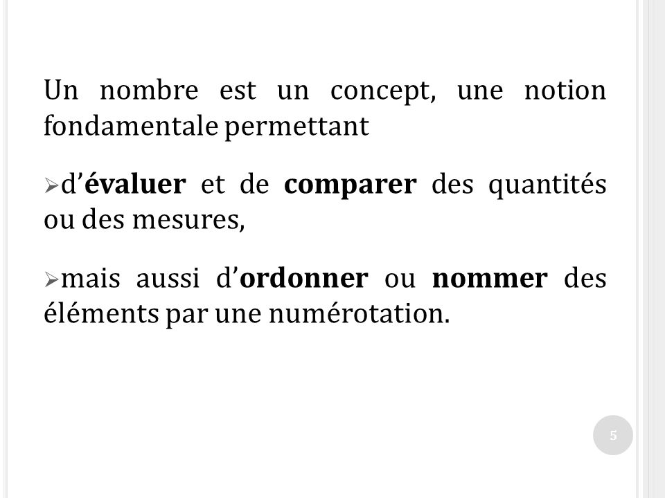 T ROIS ASPECTS DU NOMBRE Cardinal : nombre déléments dun ensemble.