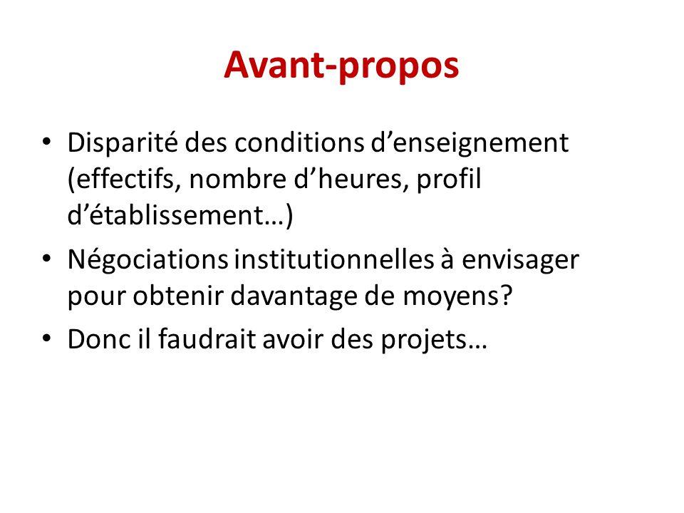 Avant-propos Disparité des conditions denseignement (effectifs, nombre dheures, profil détablissement…) Négociations institutionnelles à envisager pou