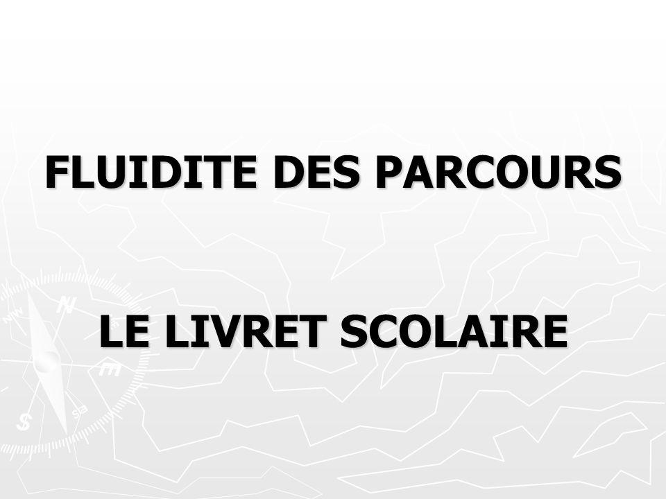 FLUIDITE DES PARCOURS LE LIVRET SCOLAIRE