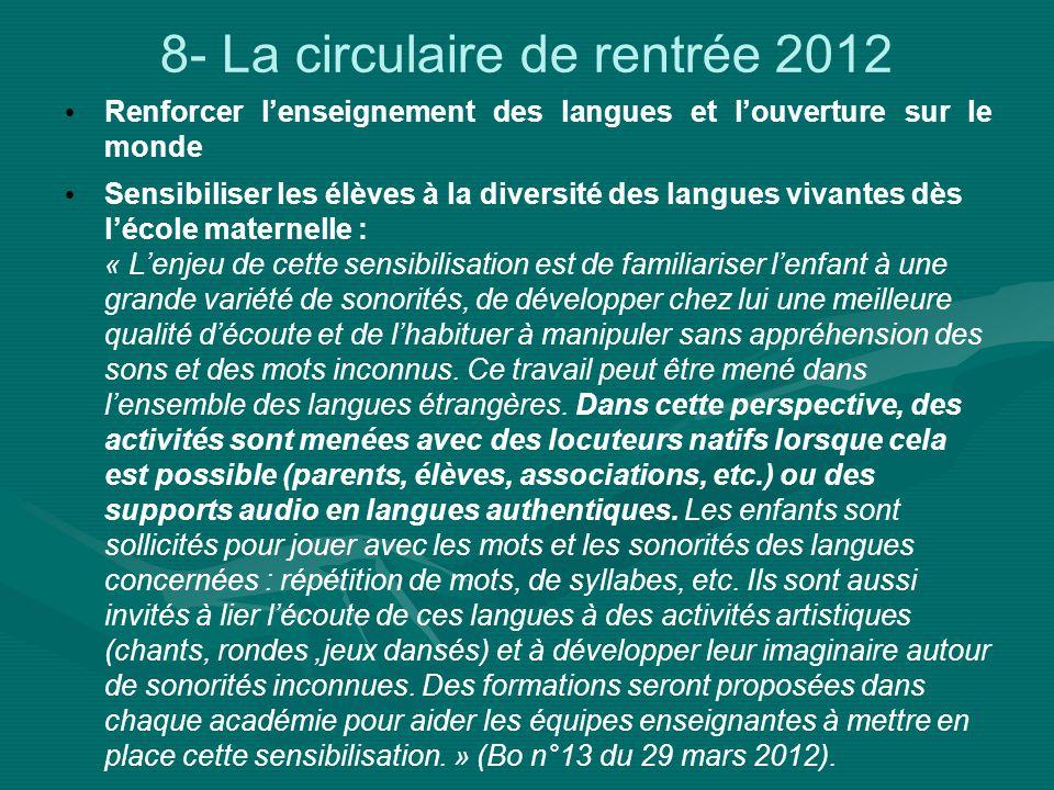 8- La circulaire de rentrée 2012 Renforcer lenseignement des langues et louverture sur le monde Sensibiliser les élèves à la diversité des langues viv