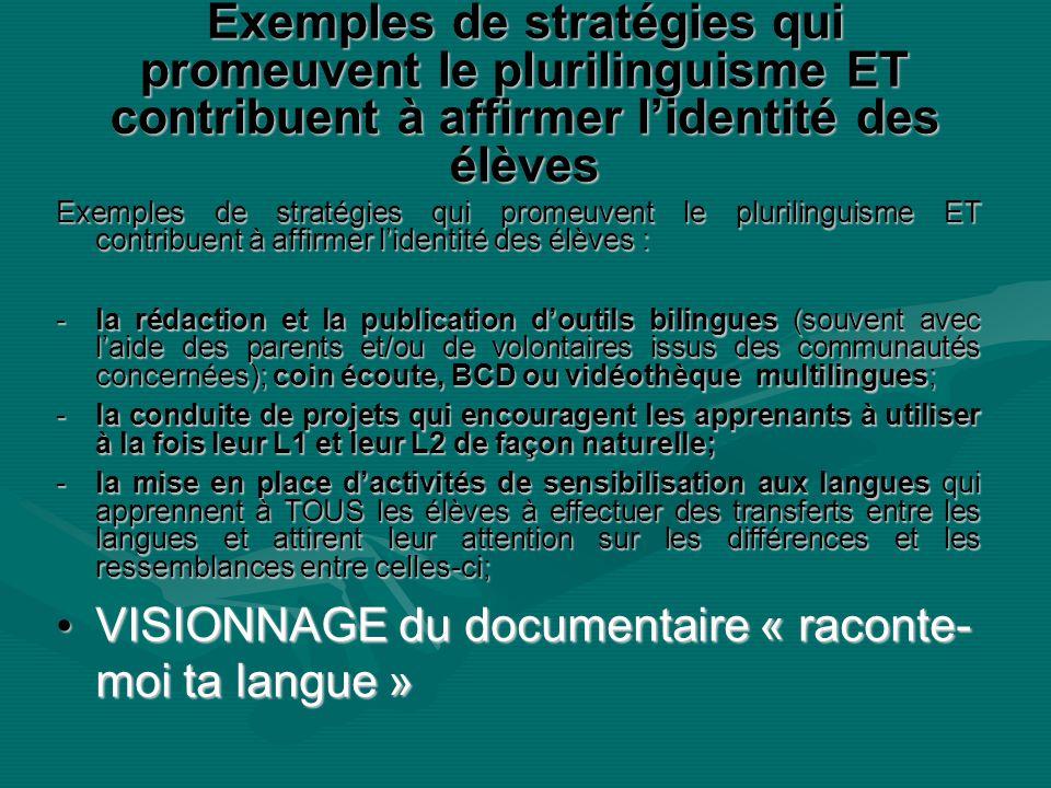 Exemples de stratégies qui promeuvent le plurilinguisme ET contribuent à affirmer lidentité des élèves Exemples de stratégies qui promeuvent le pluril