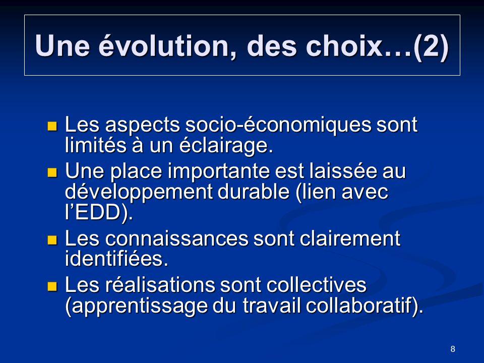 Une évolution, des choix…(2) Les aspects socio-économiques sont limités à un éclairage. Les aspects socio-économiques sont limités à un éclairage. Une