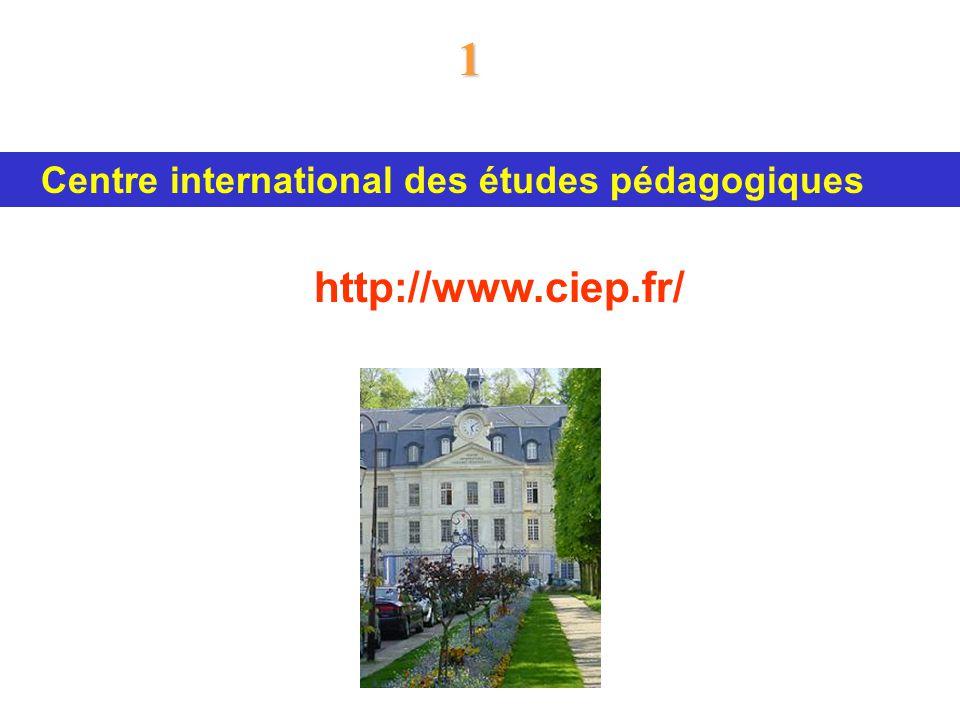 Centre international des études pédagogiques http://www.ciep.fr/ 1