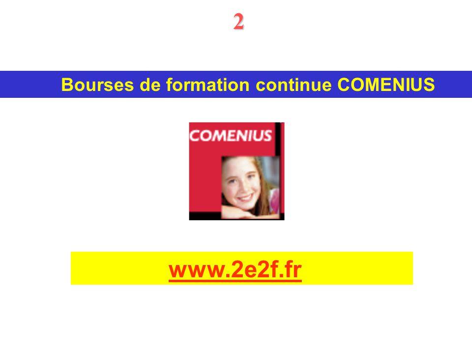 Bourses de formation continue COMENIUS www.2e2f.fr 2