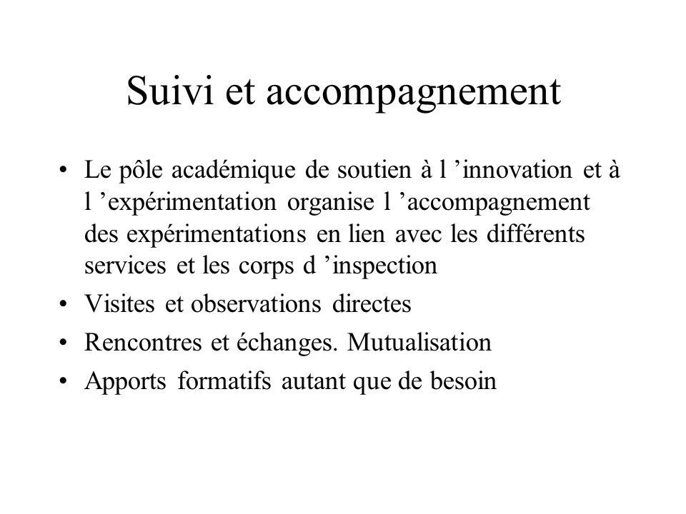 Suivi et accompagnement Le pôle académique de soutien à l innovation et à l expérimentation organise l accompagnement des expérimentations en lien ave