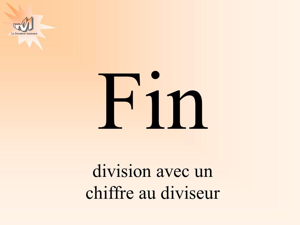 La Géométrie Autrement Fin division avec un chiffre au diviseur