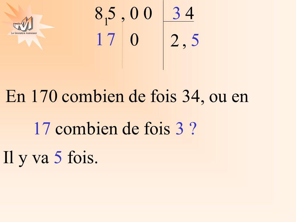 La Géométrie Autrement 2 4 5, 0 083 7 1 1 0, En 170 combien de fois 34, ou en 17 combien de fois 3 ? Il y va 5 fois. 5
