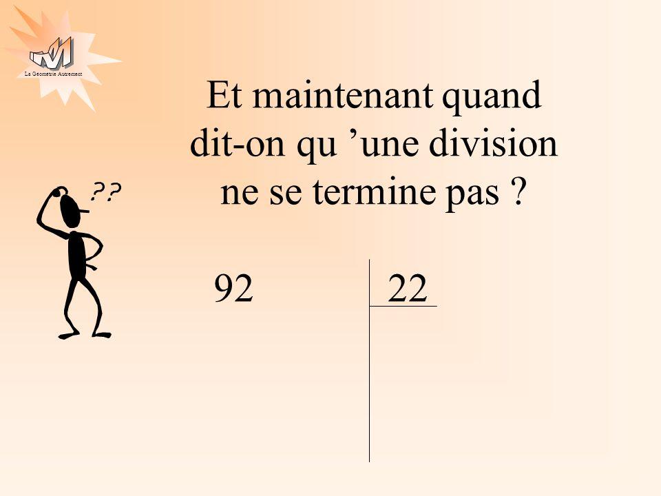 La Géométrie Autrement Et maintenant quand dit-on qu une division ne se termine pas ? 2292