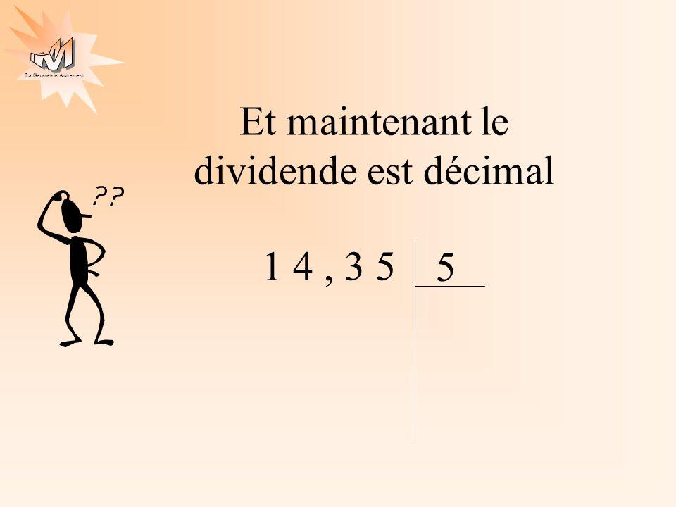 La Géométrie Autrement Et maintenant le dividende est décimal 1 4, 3 5 5