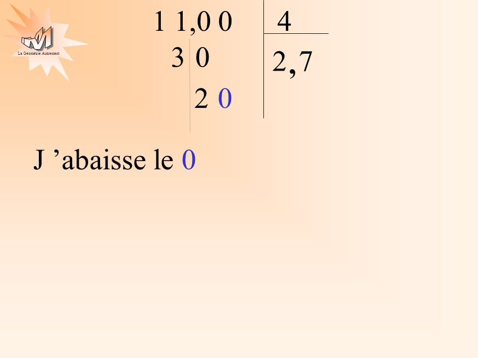 La Géométrie Autrement 1 2 9 2 4 2,0 0 0 1 4, 4 0 2 1 8 4 1 1 x 2 = 2, 2 + 1 = 3 3 ôté de 4, il reste 1.