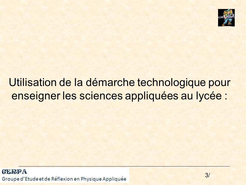 Utilisation de la démarche technologique pour enseigner les sciences appliquées au lycée : GERPA - 2) On peut construire un objet.