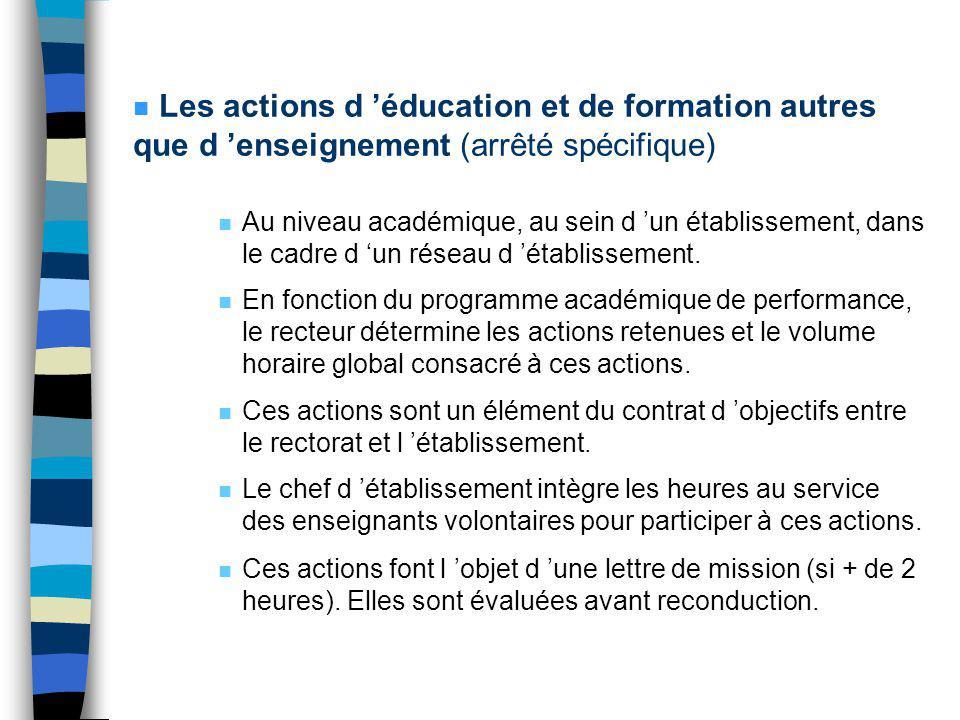 n Les actions d éducation et de formation autres que d enseignement (arrêté spécifique) n Liste des actions : 1.