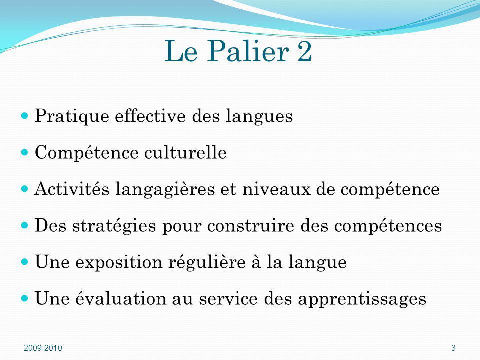 Pratique effective des langues Compétence culturelle Activités langagières et niveaux de compétence Des stratégies pour construire des compétences Une