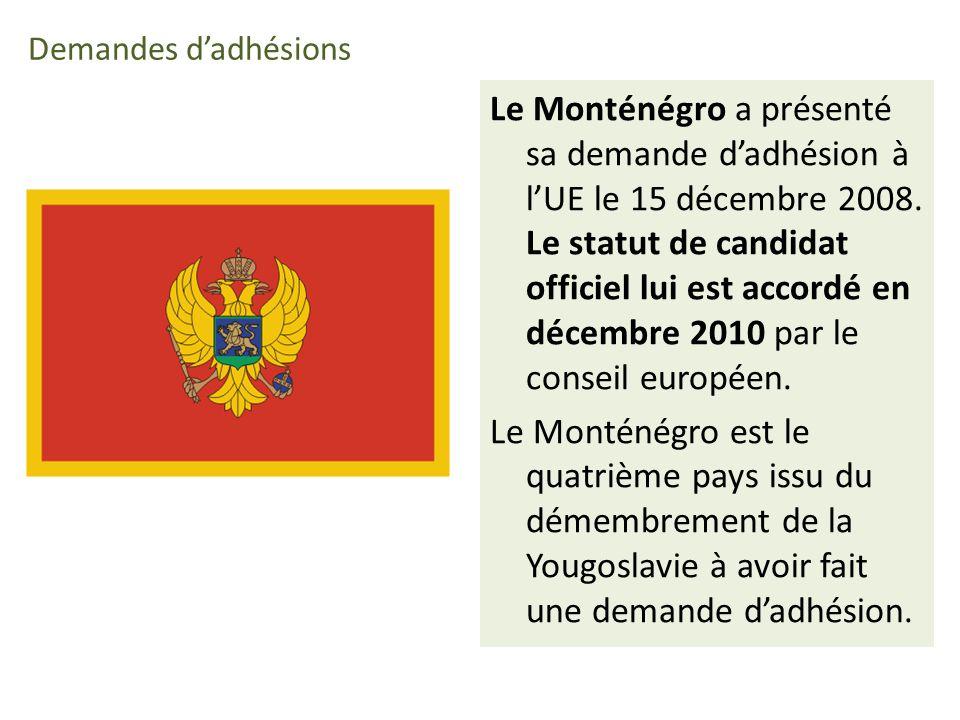 Demandes dadhésions Le Monténégro a présenté sa demande dadhésion à lUE le 15 décembre 2008.