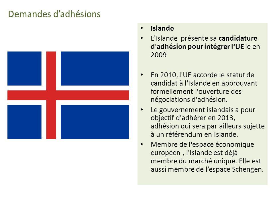 Demandes dadhésions Islande LIslande présente sa candidature d adhésion pour intégrer lUE le en 2009 En 2010, l UE accorde le statut de candidat à l Islande en approuvant formellement l ouverture des négociations d adhésion.