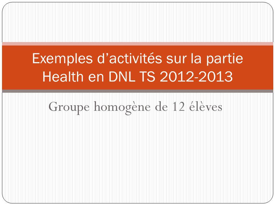 Groupe homogène de 12 élèves Exemples dactivités sur la partie Health en DNL TS 2012-2013