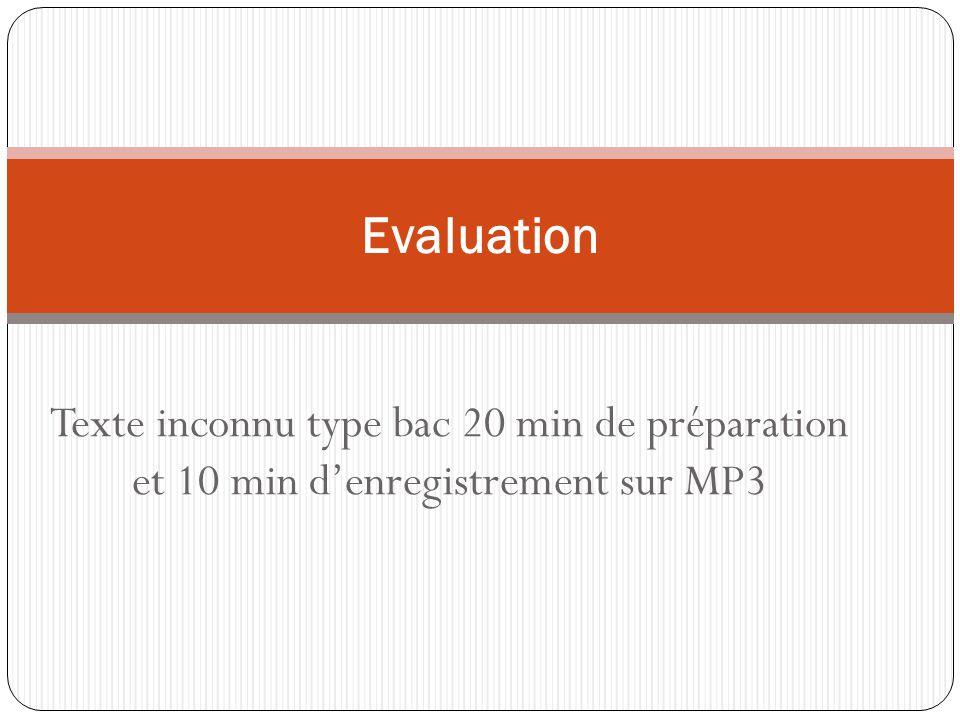 Texte inconnu type bac 20 min de préparation et 10 min denregistrement sur MP3 Evaluation