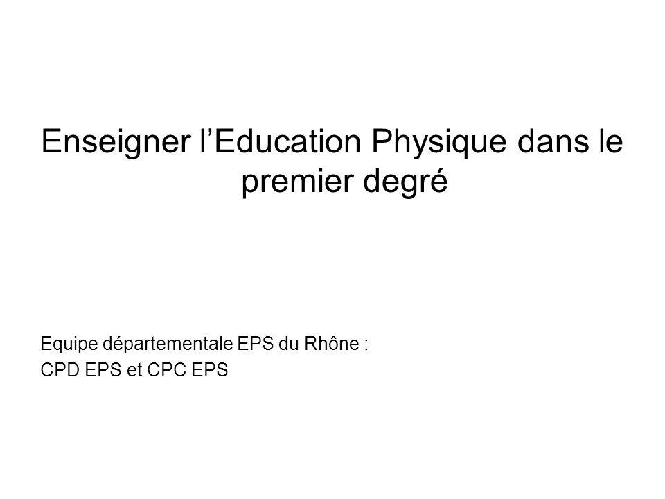 Enseigner lEducation Physique dans le premier degré Equipe départementale EPS du Rhône : CPD EPS et CPC EPS