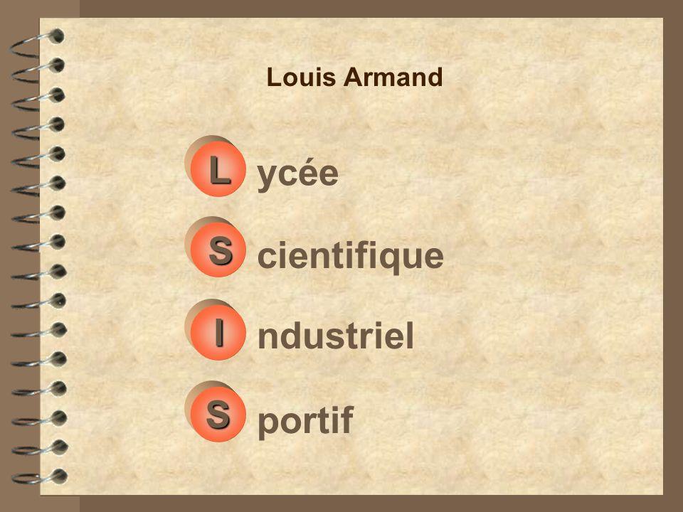 L ycée cientifique S ndustriel I portif S Louis Armand