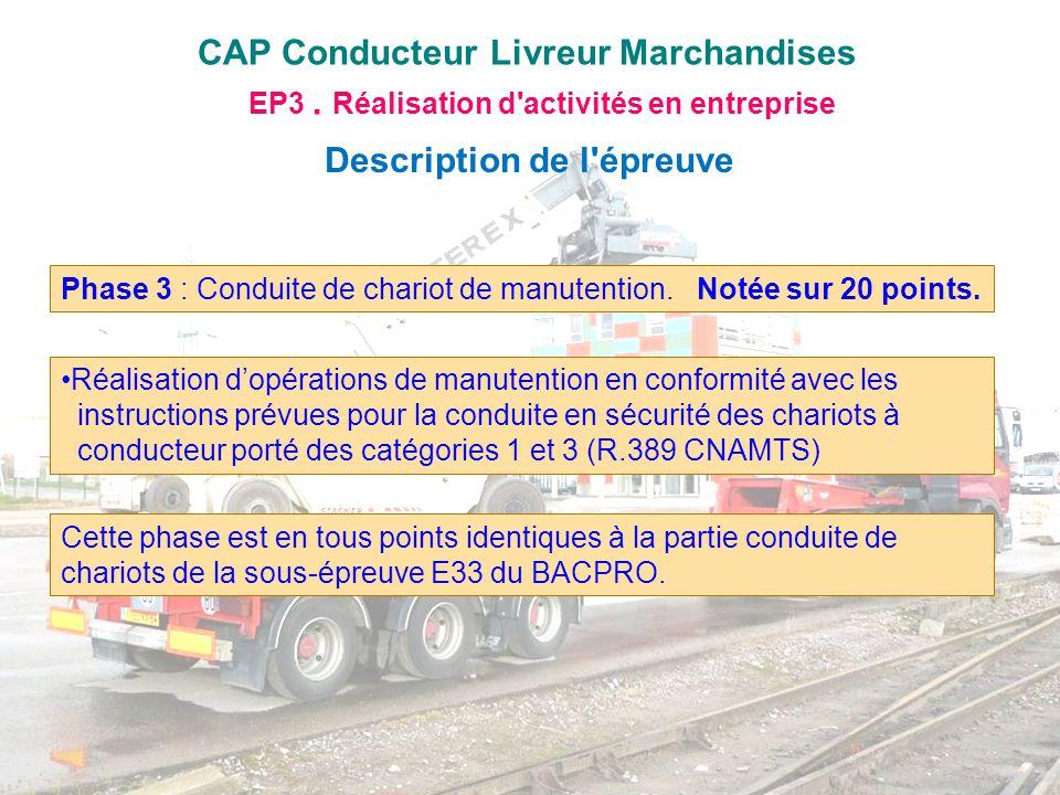 CAP Conducteur Livreur Marchandises EP3. Réalisation d'activités en entreprise Description de l'épreuve Phase 3 : Conduite de chariot de manutention.